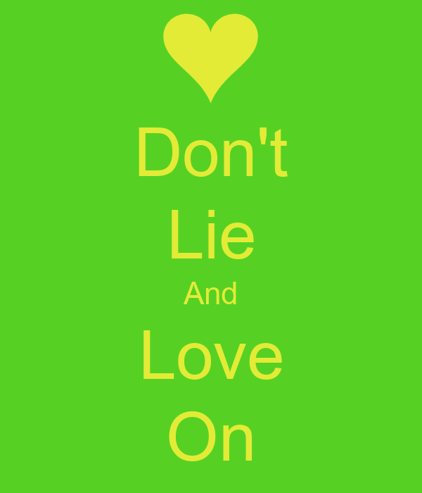 Don't Lie And Love On