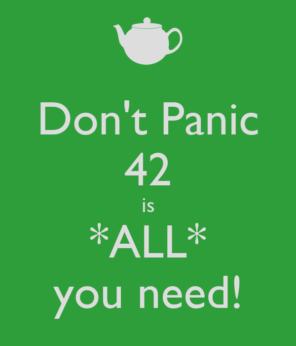 Don't Panic 42 is *ALL* you need!