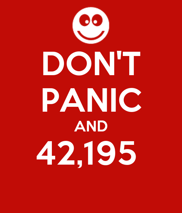 DON'T PANIC AND 42,195