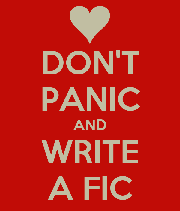 DON'T PANIC AND WRITE A FIC