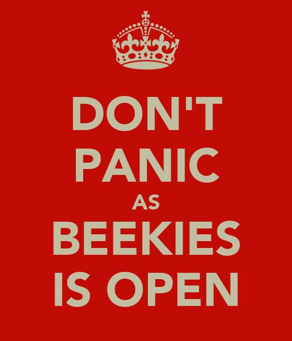 DON'T PANIC AS BEEKIES IS OPEN