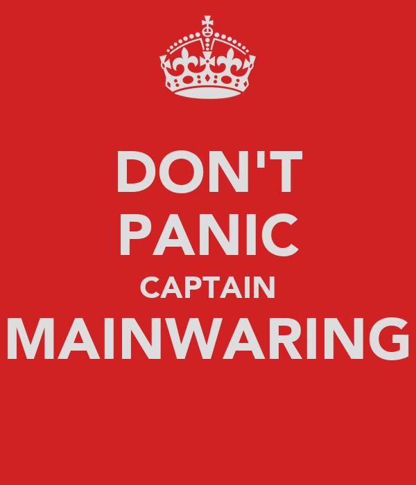 DON'T PANIC CAPTAIN MAINWARING