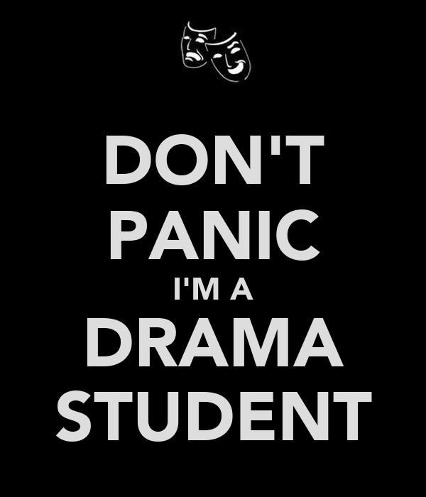 DON'T PANIC I'M A DRAMA STUDENT