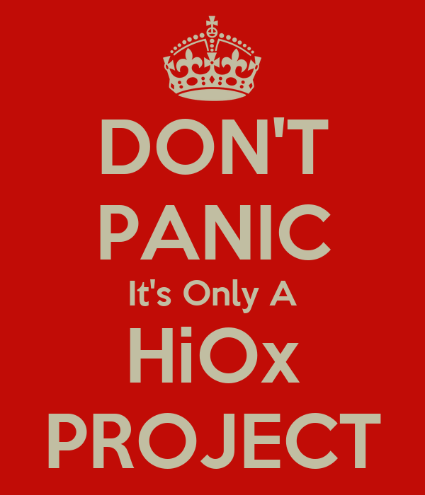 DON'T PANIC It's Only A HiOx PROJECT