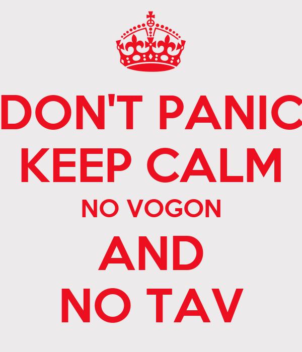 DON'T PANIC KEEP CALM NO VOGON AND NO TAV