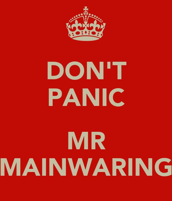 DON'T PANIC  MR MAINWARING