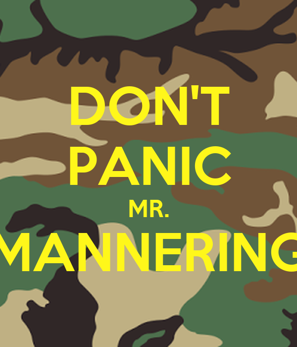 DON'T PANIC MR. MANNERING