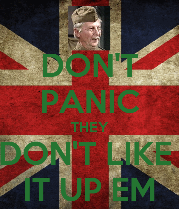 DON'T PANIC THEY DON'T LIKE  IT UP EM