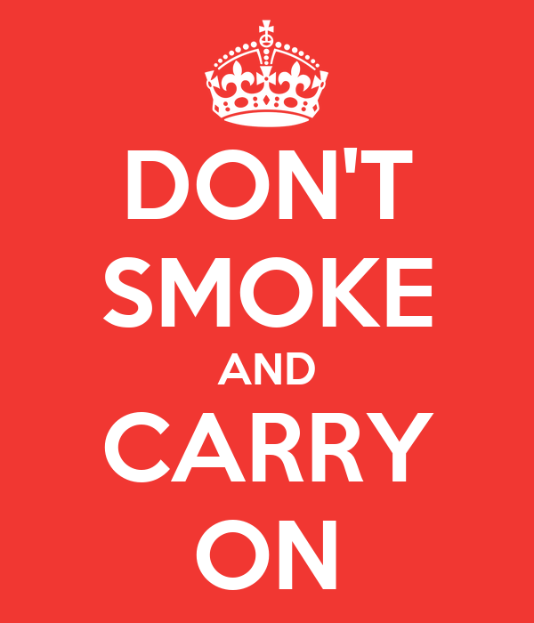 DON'T SMOKE AND CARRY ON