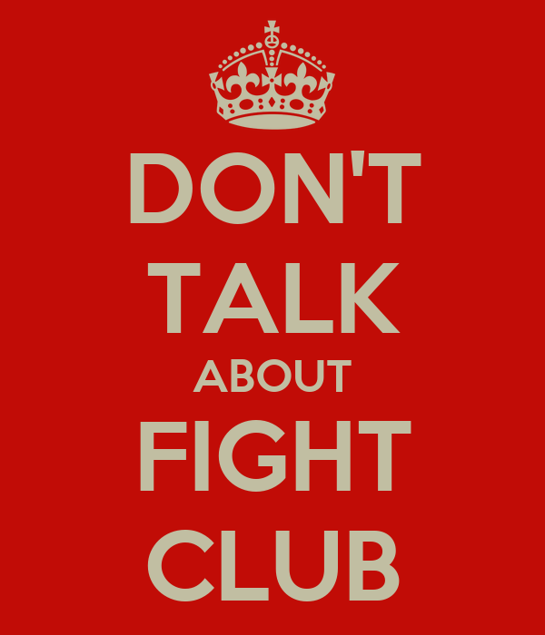 DON'T TALK ABOUT FIGHT CLUB