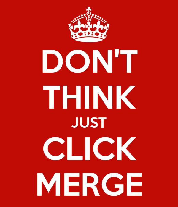 DON'T THINK JUST CLICK MERGE