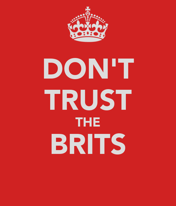 DON'T TRUST THE BRITS