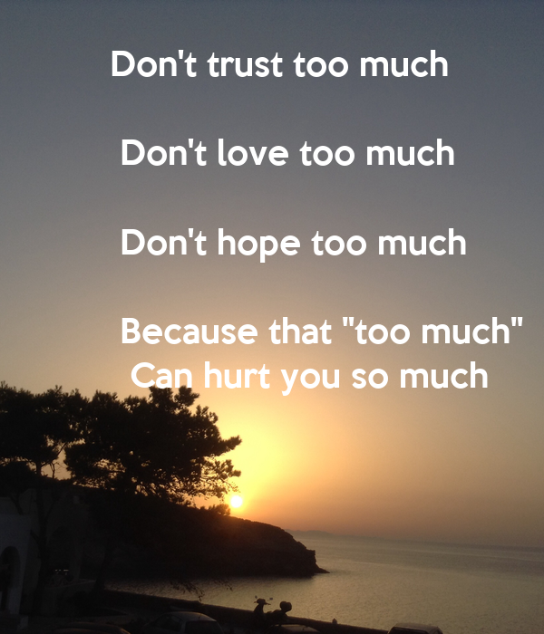 Don't Trust Too Much Don't Love Too Much Don't Poster
