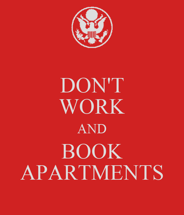 DON'T WORK AND BOOK APARTMENTS