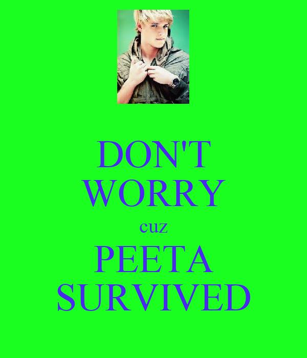 DON'T WORRY cuz PEETA SURVIVED