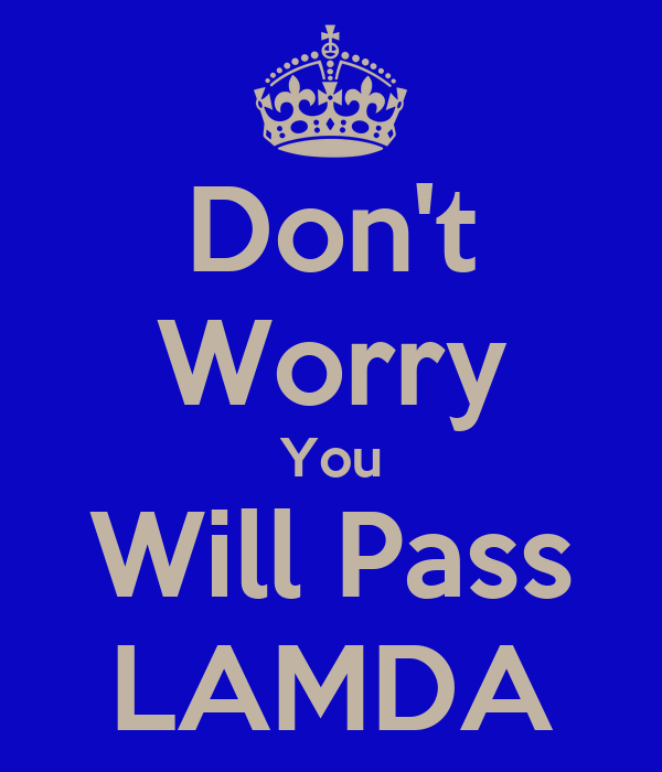 Don't Worry You Will Pass LAMDA