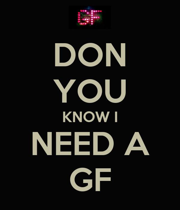 i need a gf