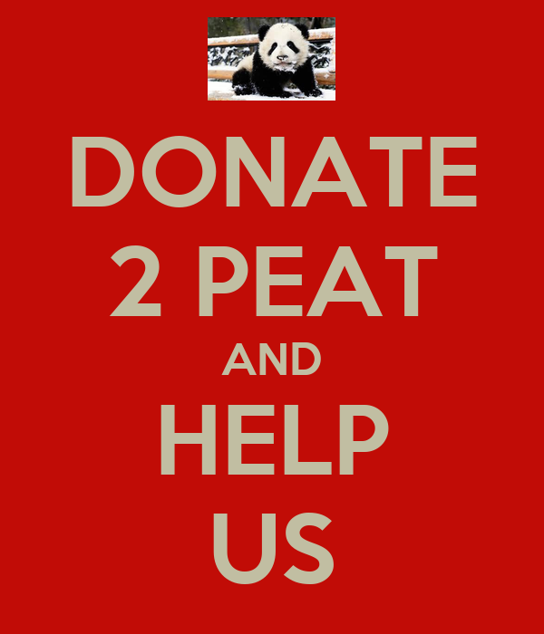 DONATE 2 PEAT AND HELP US