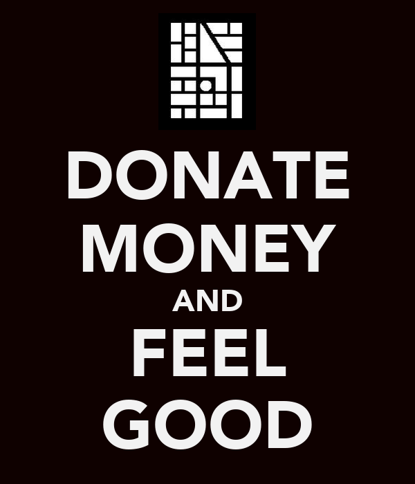 DONATE MONEY AND FEEL GOOD