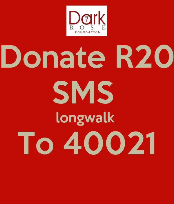 Donate R20 SMS  longwalk  To 40021