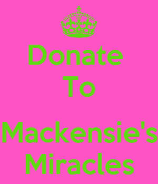 Donate  To  Mackensie's Miracles
