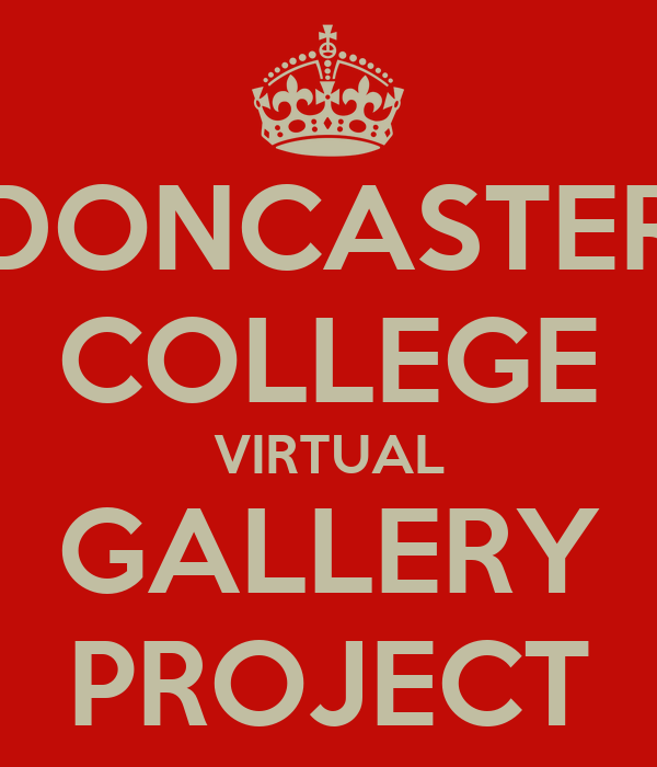 DONCASTER COLLEGE VIRTUAL GALLERY PROJECT