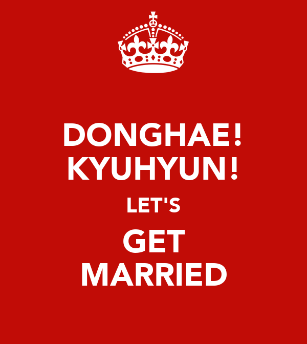 DONGHAE! KYUHYUN! LET'S GET MARRIED