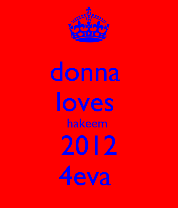 donna  loves  hakeem  2012 4eva