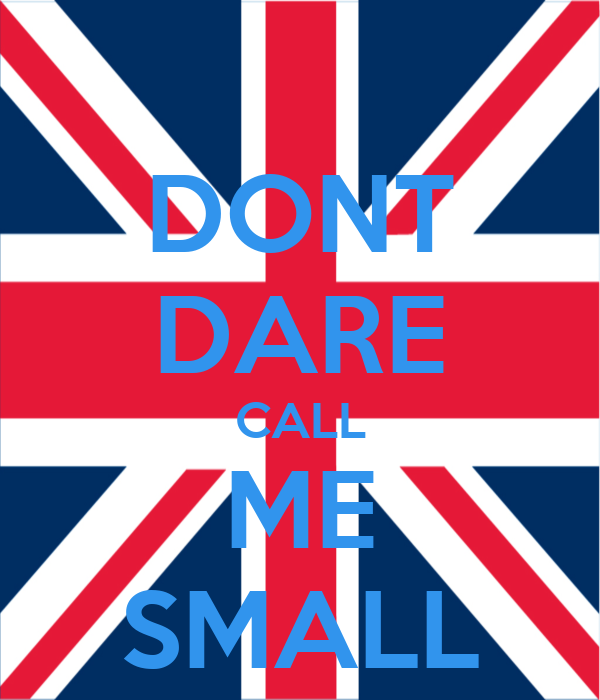 DONT DARE CALL ME SMALL