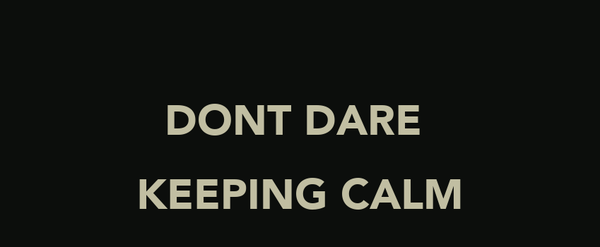 DONT DARE  KEEPING CALM