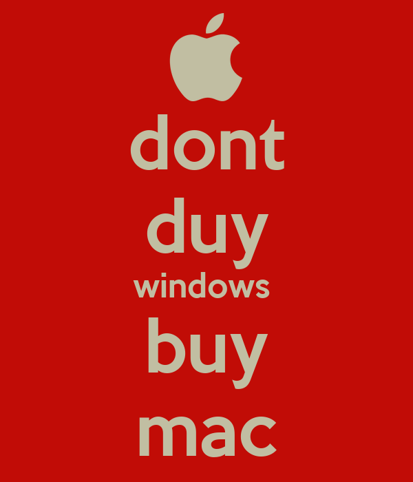 dont duy windows  buy mac