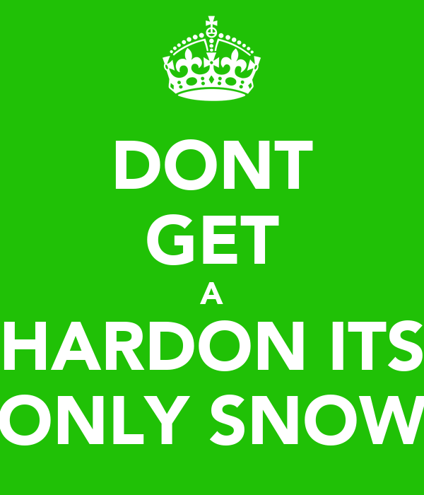 DONT GET A HARDON ITS ONLY SNOW