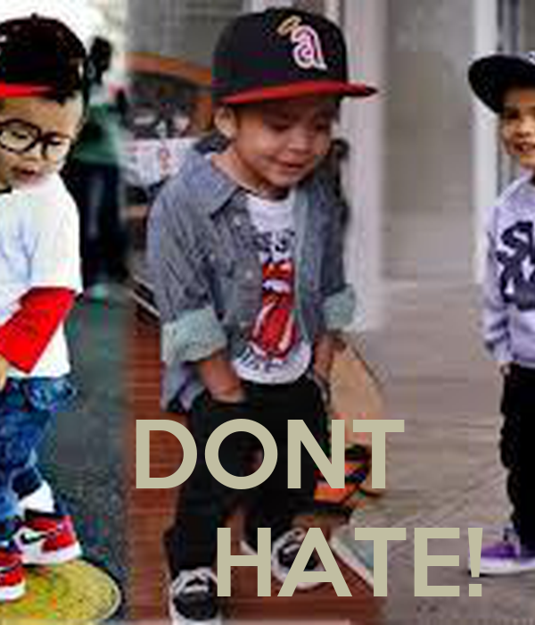 DONT       HATE!