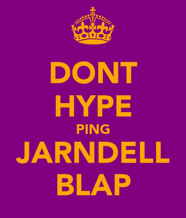 DONT HYPE PING JARNDELL BLAP