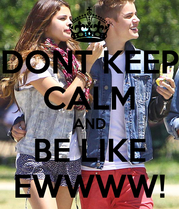 DONT KEEP CALM AND BE LIKE EWWWW!