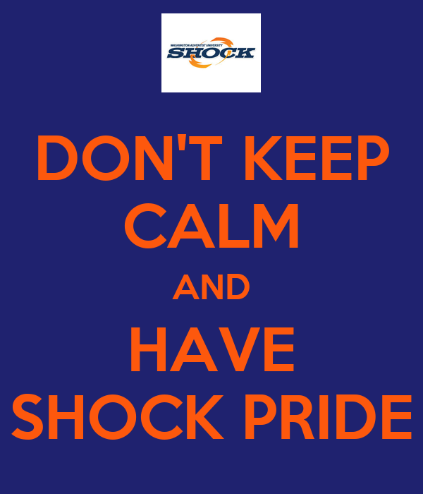 DON'T KEEP CALM AND HAVE SHOCK PRIDE