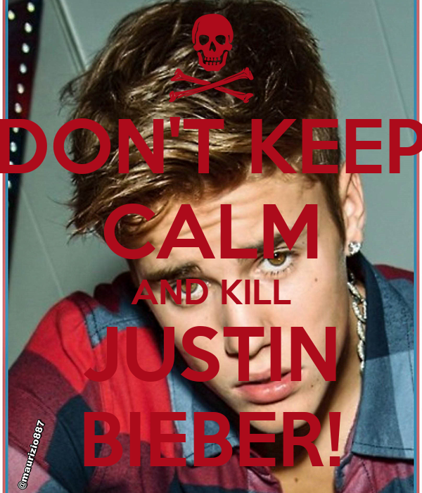 how to kill justin bieber