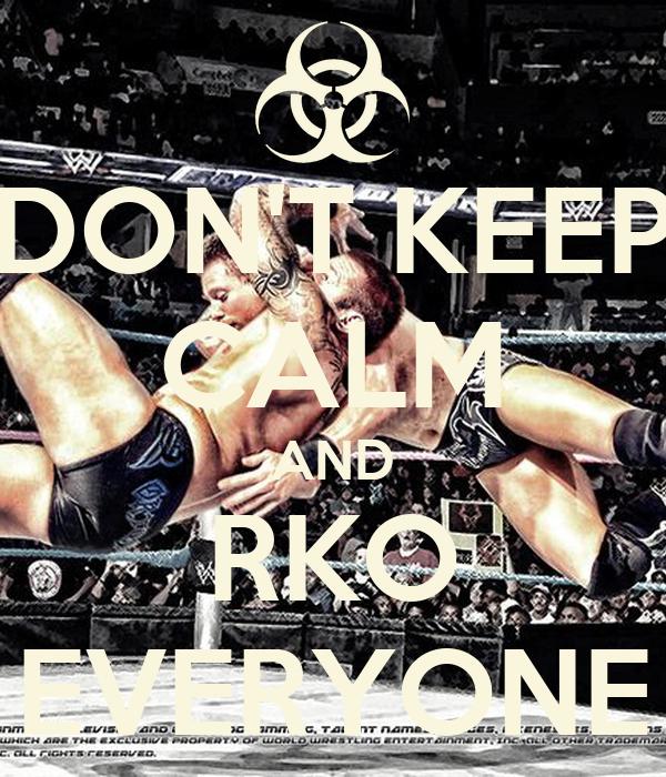 DON'T KEEP CALM AND RKO EVERYONE