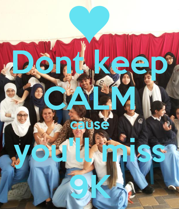 Dont keep CALM cause you'll miss 9K