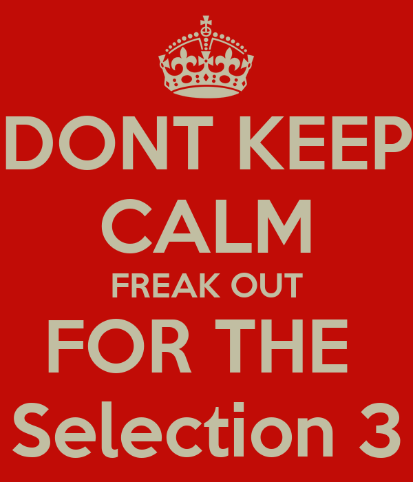 DONT KEEP CALM FREAK OUT FOR THE  Selection 3