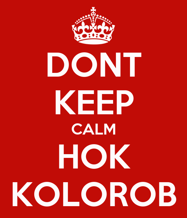 DONT KEEP CALM HOK KOLOROB