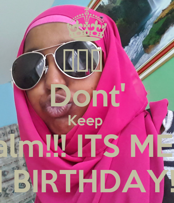 ♡♡♡  Dont' Keep  Calm!!! ITS ME !!!  13TH BIRTHDAY!!! ♡♡♡