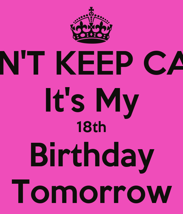 DON'T KEEP CALM It's My 18th Birthday Tomorrow Poster