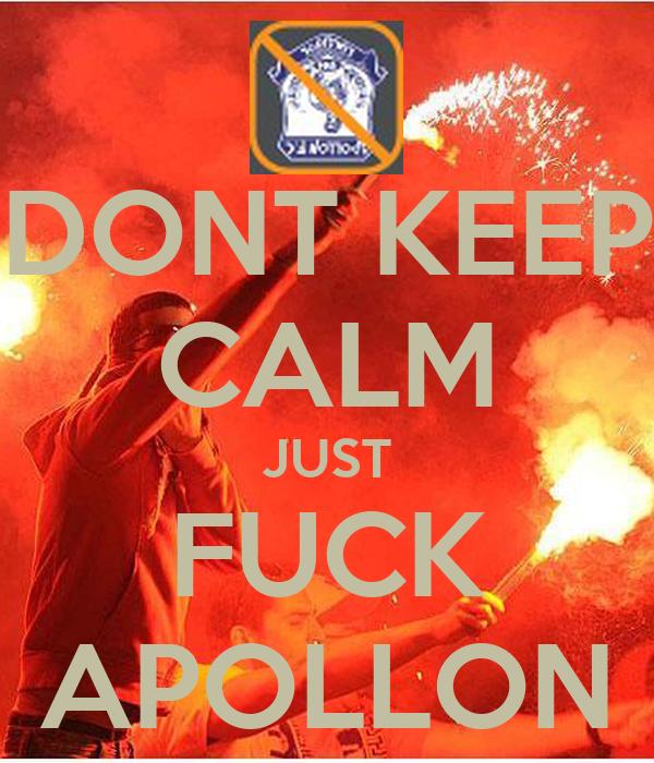 DONT KEEP CALM JUST FUCK APOLLON