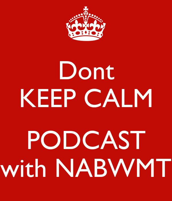 Dont KEEP CALM  PODCAST with NABWMT