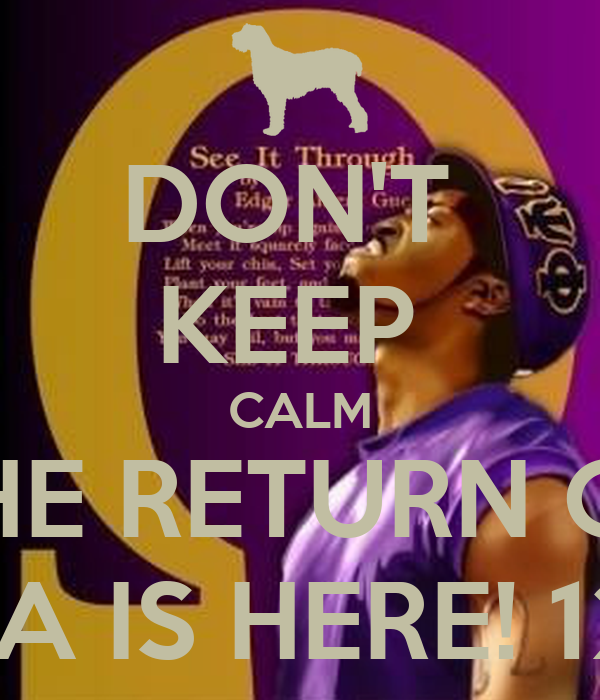 DON'T  KEEP  CALM THE RETURN OF THETA IS HERE! 12.7.13