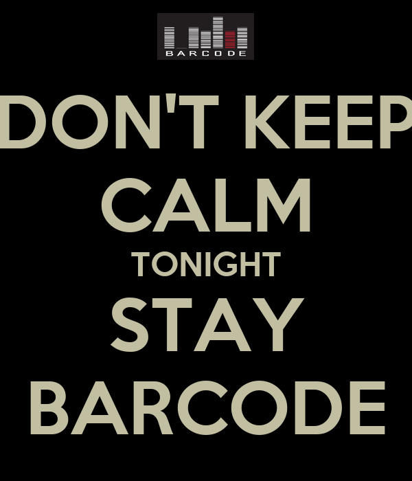 DON'T KEEP CALM TONIGHT STAY BARCODE