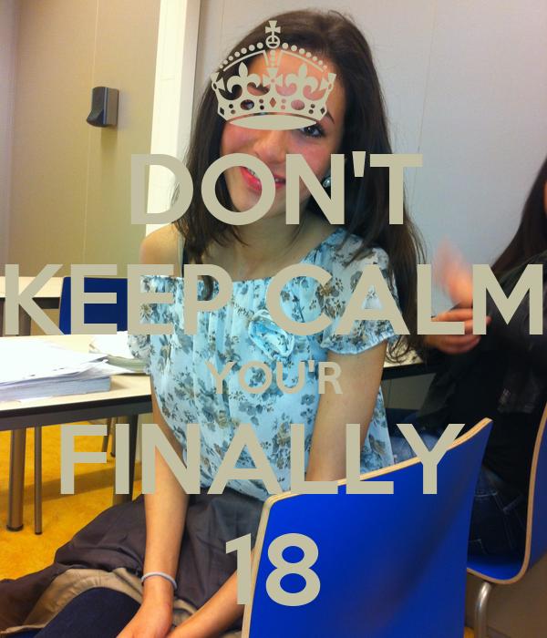 DON'T KEEP CALM YOU'R FINALLY  18