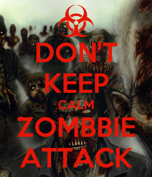 DON'T KEEP CALM ZOMBBIE ATTACK