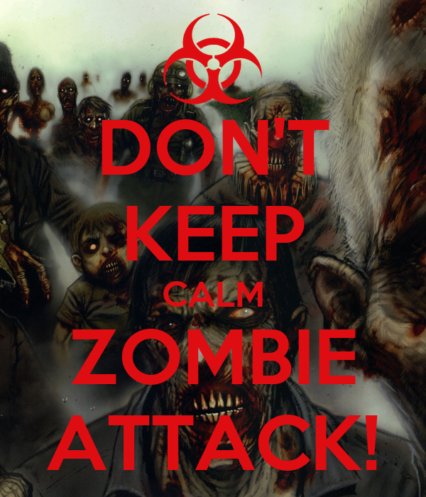 DON'T KEEP CALM ZOMBIE ATTACK!